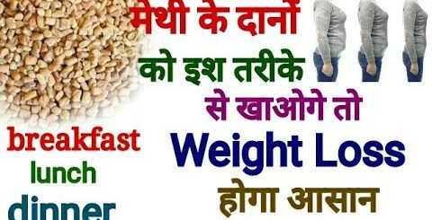 how to use methi seeds for weight loss in hindi archives home family